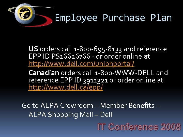 Employee Purchase Plan US orders call 1 -800 -695 -8133 and reference EPP ID