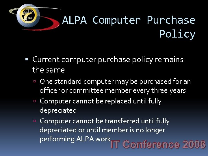 ALPA Computer Purchase Policy Current computer purchase policy remains the same One standard computer