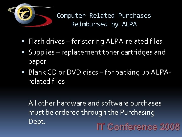Computer Related Purchases Reimbursed by ALPA Flash drives – for storing ALPA-related files Supplies
