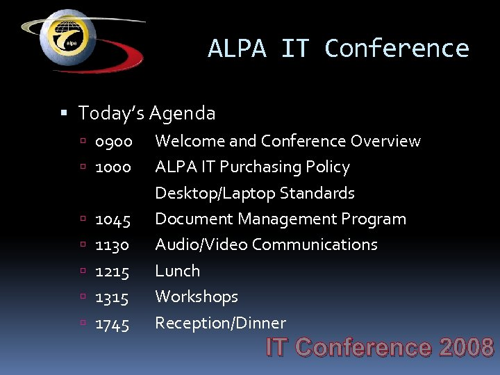 ALPA IT Conference Today's Agenda 0900 1045 1130 1215 1315 1745 Welcome and Conference