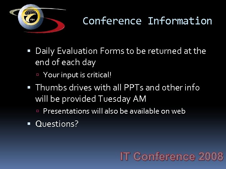 Conference Information Daily Evaluation Forms to be returned at the end of each day