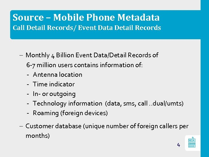Source – Mobile Phone Metadata Call Detail Records/ Event Data Detail Records – Monthly
