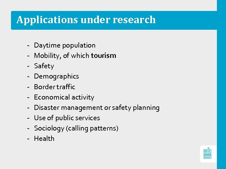 Applications under research ‐ ‐ ‐ ‐ ‐ Daytime population Mobility, of which tourism