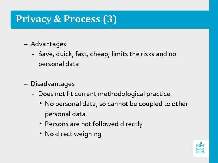 Privacy & Process (3) – Advantages ‐ Save, quick, fast, cheap, limits the risks