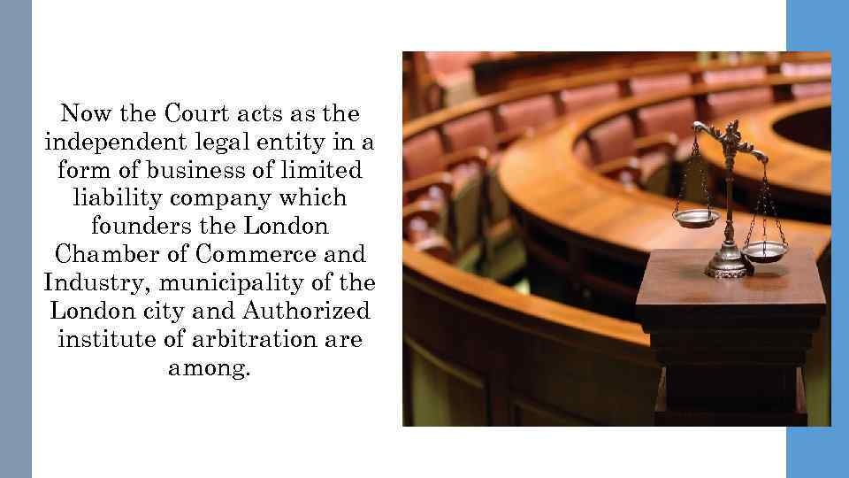 Now the Court acts as the independent legal entity in a form of business