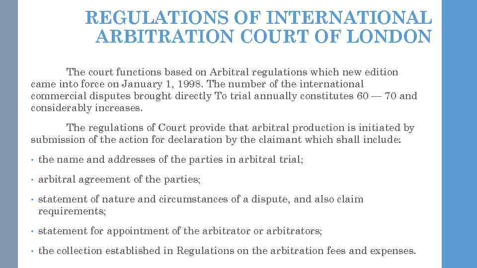 REGULATIONS OF INTERNATIONAL ARBITRATION COURT OF LONDON The court functions based on Arbitral regulations