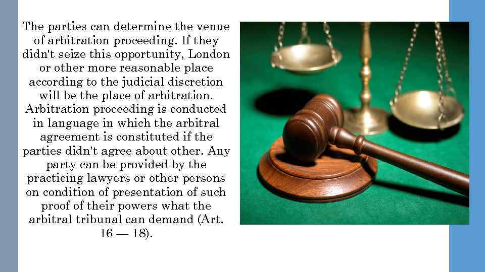 The parties can determine the venue of arbitration proceeding. If they didn't seize this