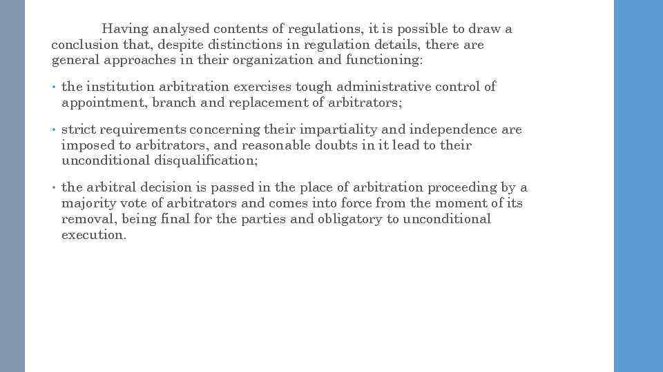 Having analysed contents of regulations, it is possible to draw a conclusion that, despite