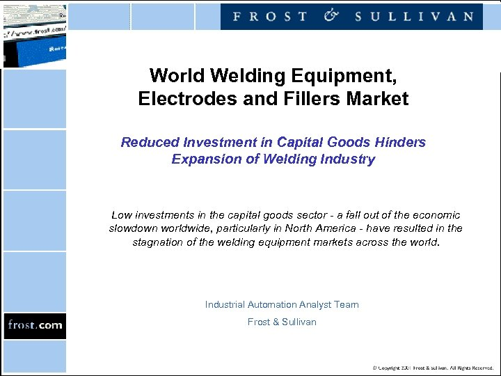World Welding Equipment, Electrodes and Fillers Market Reduced Investment in Capital Goods Hinders Expansion