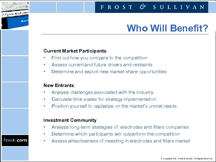 Who Will Benefit? Current Market Participants • Find out how you compare to the