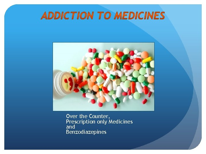 Over the Counter, Prescription only Medicines and Benzodiazepines