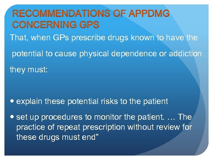 That, when GPs prescribe drugs known to have the potential to cause physical dependence