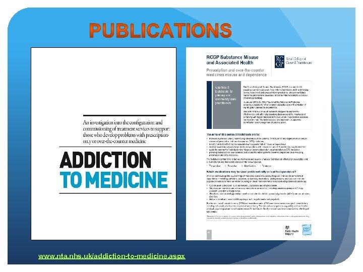 www. nta. nhs. uk/addiction-to-medicine. aspx