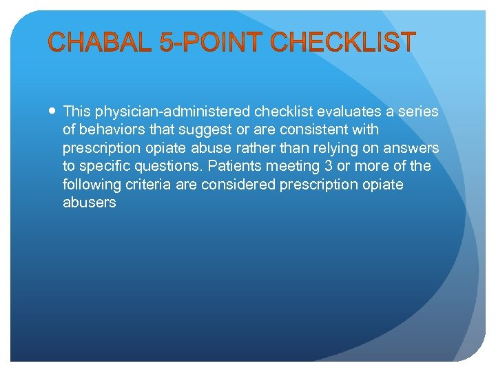 This physician-administered checklist evaluates a series of behaviors that suggest or are consistent