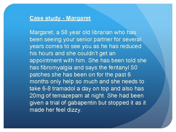 Case study - Margaret, a 58 year old librarian who has been seeing your