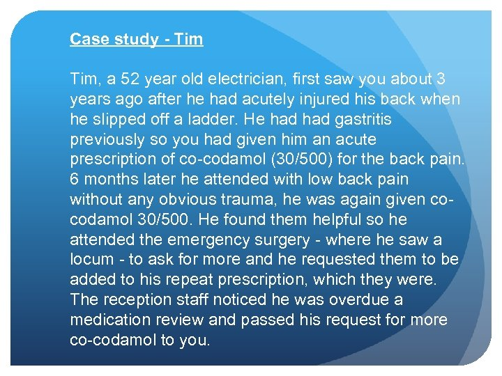 Case study - Tim, a 52 year old electrician, first saw you about 3