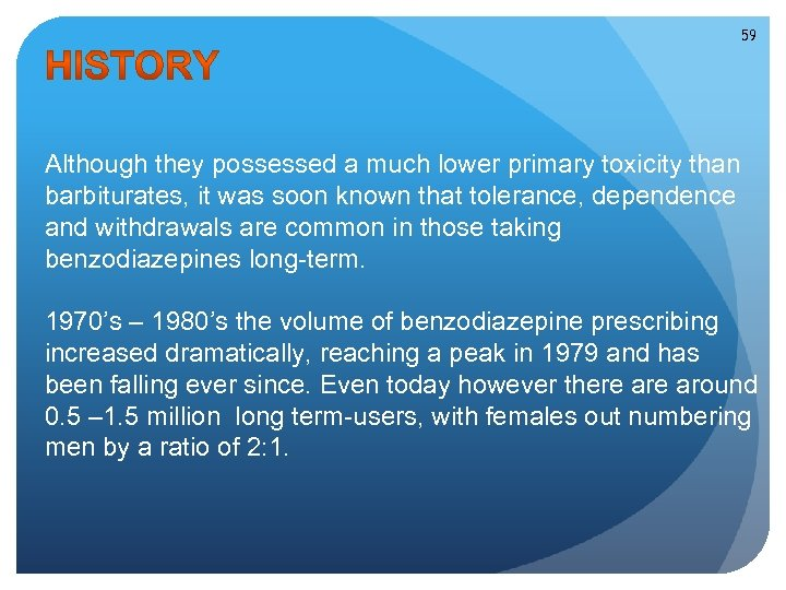 59 Although they possessed a much lower primary toxicity than barbiturates, it was soon