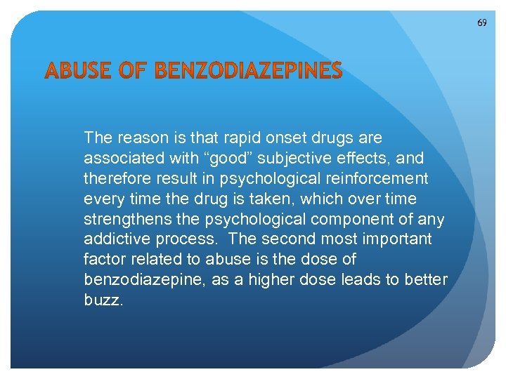 """69 The reason is that rapid onset drugs are associated with """"good"""" subjective effects,"""