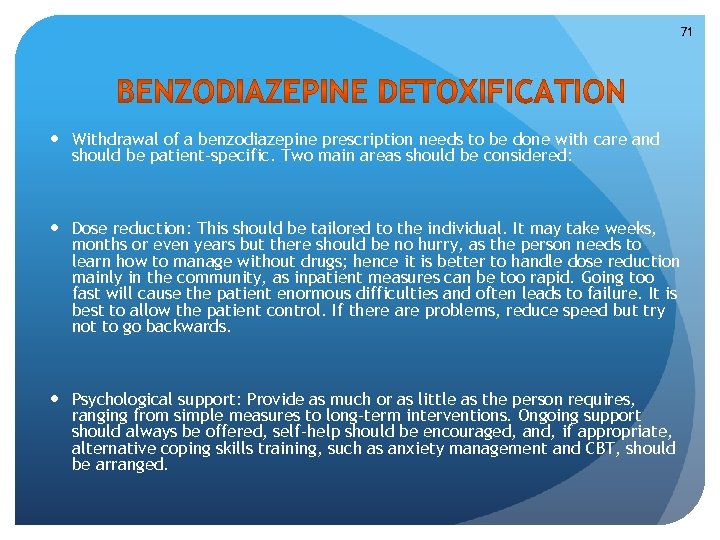 71 Withdrawal of a benzodiazepine prescription needs to be done with care and should