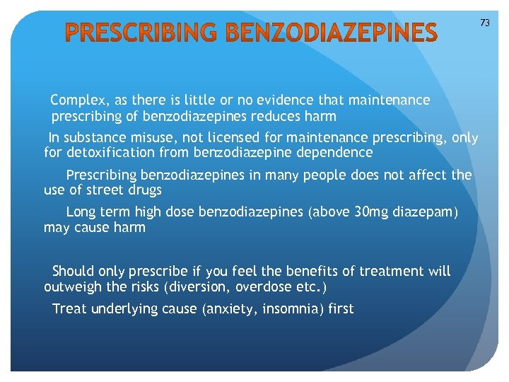 73 Complex, as there is little or no evidence that maintenance prescribing of benzodiazepines