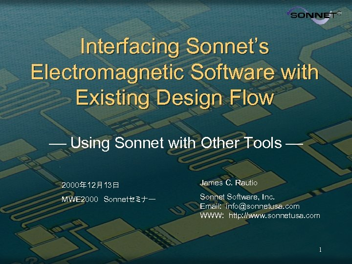 Interfacing Sonnet's Electromagnetic Software with Existing Design Flow Using Sonnet with Other Tools 2000年