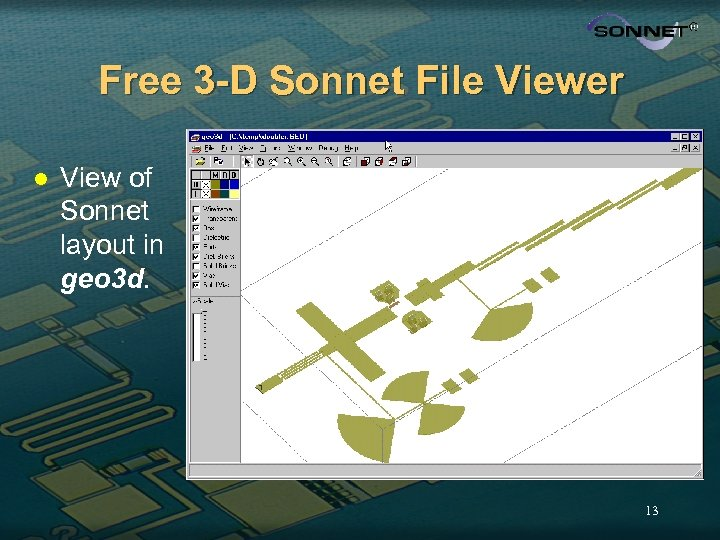 Free 3 -D Sonnet File Viewer l View of Sonnet layout in geo 3
