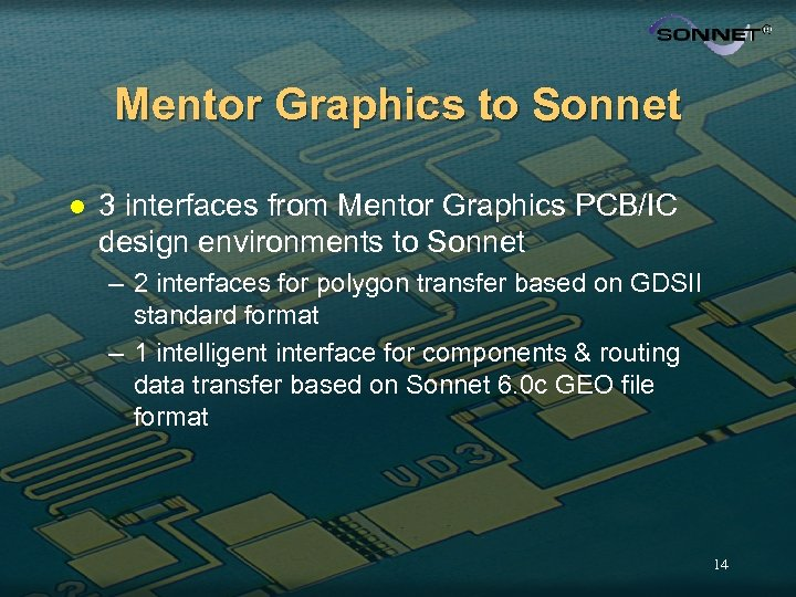 Mentor Graphics to Sonnet l 3 interfaces from Mentor Graphics PCB/IC design environments to
