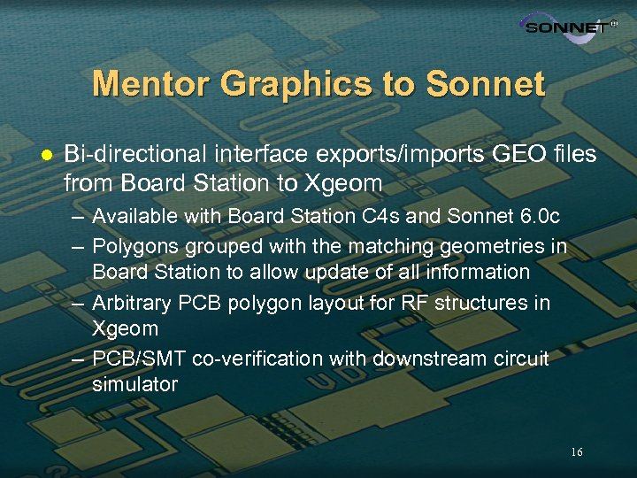Mentor Graphics to Sonnet l Bi-directional interface exports/imports GEO files from Board Station to