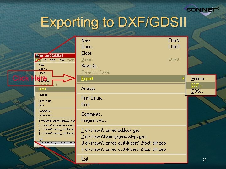 Exporting to DXF/GDSII Click Here 21