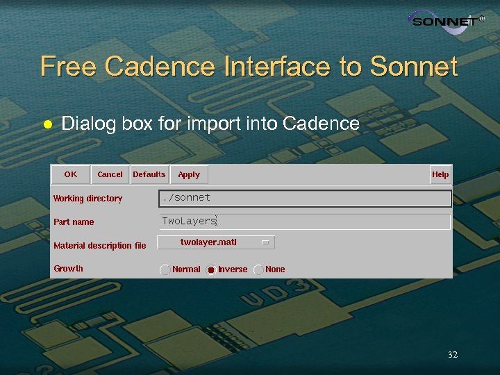 Free Cadence Interface to Sonnet l Dialog box for import into Cadence 32