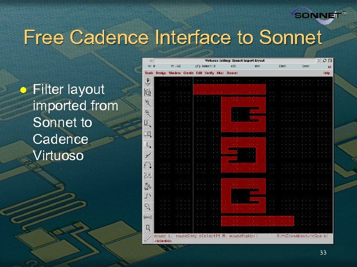 Free Cadence Interface to Sonnet l Filter layout imported from Sonnet to Cadence Virtuoso