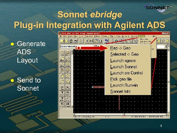 Sonnet ebridge Plug-in Integration with Agilent ADS l Generate ADS Layout l Send to