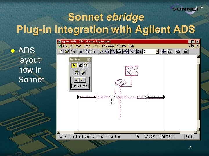 Sonnet ebridge Plug-in Integration with Agilent ADS layout now in Sonnet 9