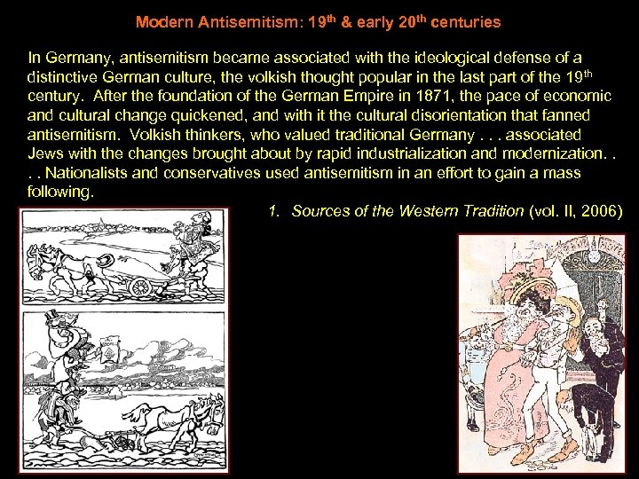 Modern Antisemitism: 19 th & early 20 th centuries In Germany, antisemitism became associated