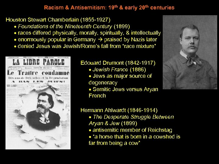 Racism & Antisemitism: 19 th & early 20 th centuries Houston Stewart Chamberlain (1855