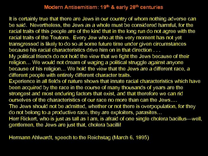 Modern Antisemitism: 19 th & early 20 th centuries It is certainly true that