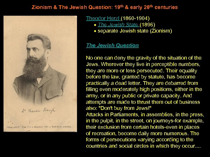 Zionism & The Jewish Question: 19 th & early 20 th centuries Theodor Herzl