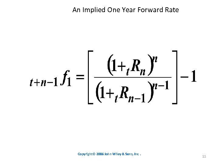 An Implied One Year Forward Rate Copyright© 2008 John Wiley & Sons, Inc. 11