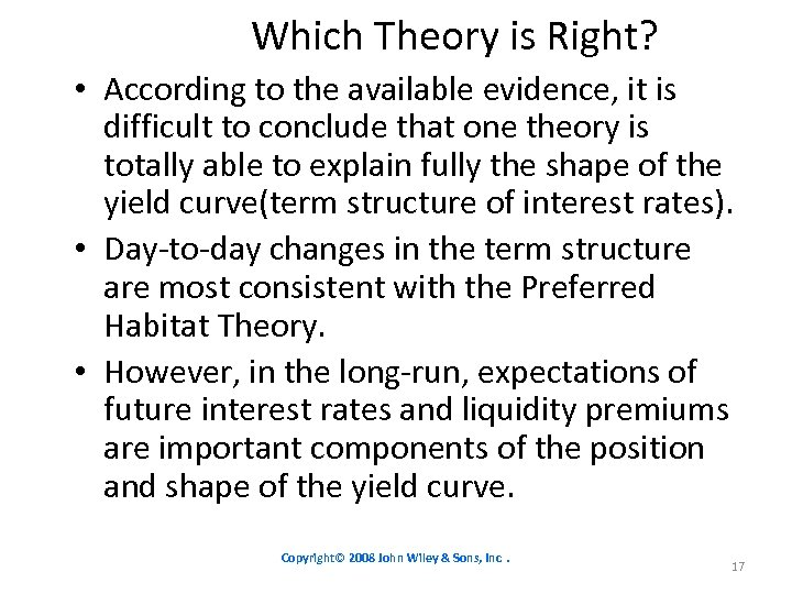 Which Theory is Right? • According to the available evidence, it is difficult to