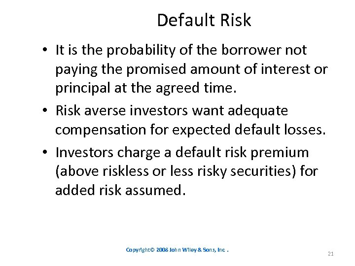 Default Risk • It is the probability of the borrower not paying the promised