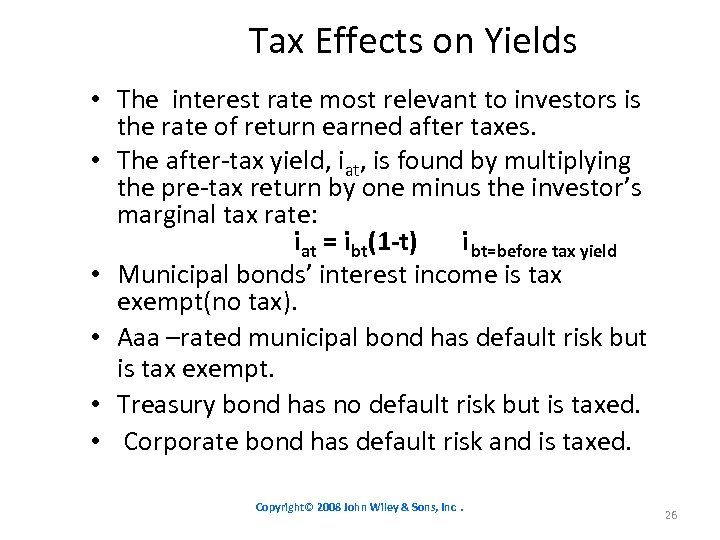 Tax Effects on Yields • The interest rate most relevant to investors is the