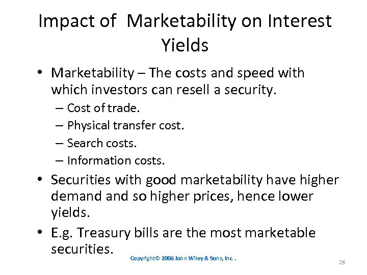 Impact of Marketability on Interest Yields • Marketability – The costs and speed with