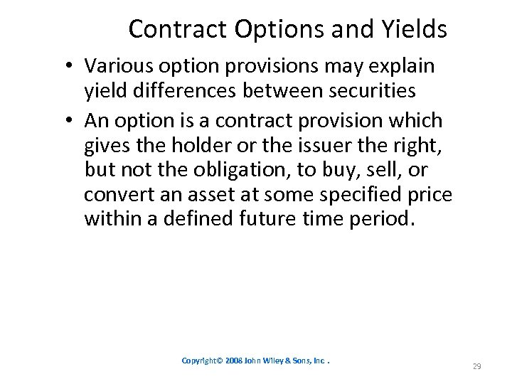 Contract Options and Yields • Various option provisions may explain yield differences between securities