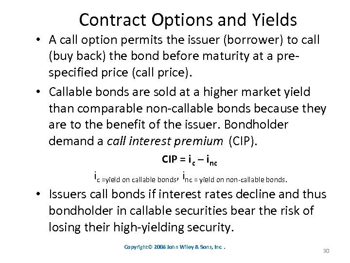 Contract Options and Yields • A call option permits the issuer (borrower) to call