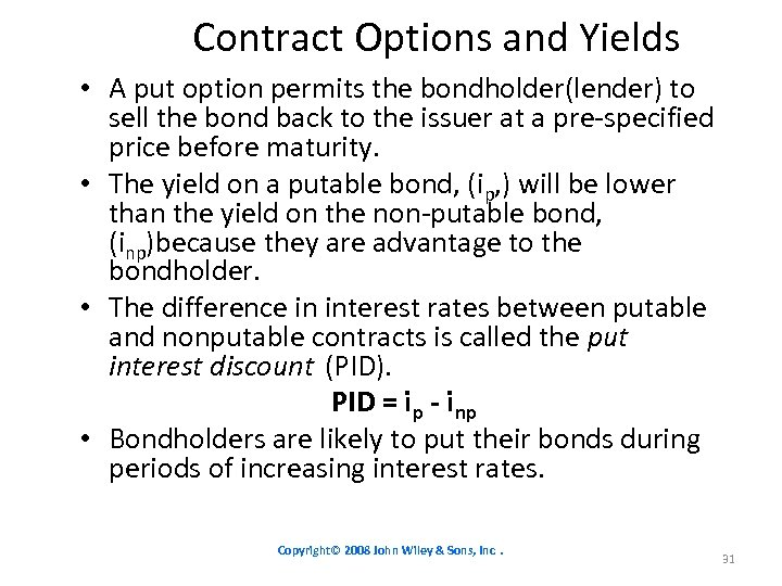 Contract Options and Yields • A put option permits the bondholder(lender) to sell the