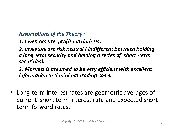 Assumptions of the Theory : 1. Investors are profit maximizers. 2. Investors are risk