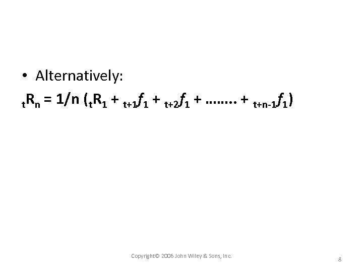 • Alternatively: t. Rn = 1/n ( t. R 1 + t+1 f