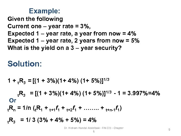Example: Given the following Current one – year rate = 3%, Expected 1 –