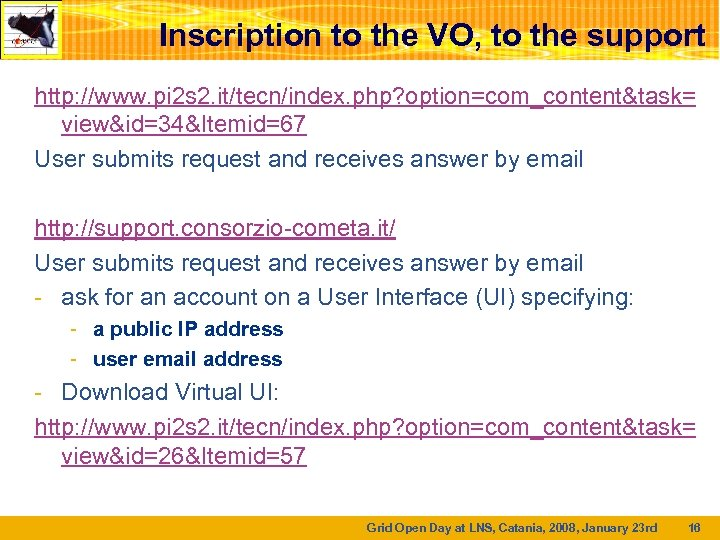 Inscription to the VO, to the support http: //www. pi 2 s 2. it/tecn/index.
