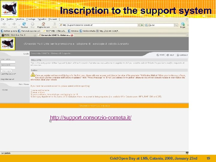 Inscription to the support system http: //support. consorzio-cometa. it/ Grid Open Day at LNS,